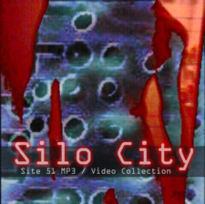 Silo City - Site 51 MP3 / Video Collection